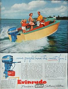 Evinrude Outboard Motors 50 s Print ad family on boat some people have the most fun Old Advertisements, Advertising, Boat Fashion, Vintage Boats, Old Boats, Outboard Motors, Water Crafts, Print Ads, Fresh Water
