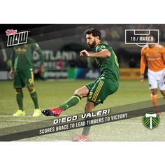 DIEGO VALERI - 2017 MLS Topps NOW Card 8 - Print Run QTY: 53 Cards