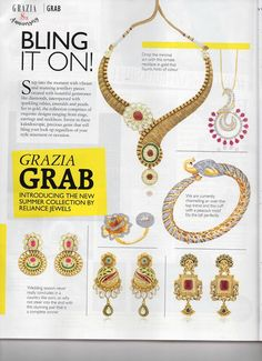 As seen in Grazia Introducing the new summer collection by Reliance Jewels. Bling It On! Step into the moment with vibrant and stunning jewellery pieces created with beautiful gemstones like diamonds, interspersed with sparkling rubies, emeralds and pearls. Set in gold, the collection comprises of exquisite designs ranging from rings, earrings and necklaces. Invest in these kaleidoscopic, precious gems that will bling your look up regardless of your style statement or occasion.  GRAZIA INDIA
