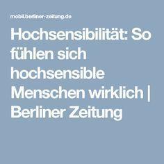 Hochsensibilität: So fühlen sich hochsensible Menschen wirklich   Berliner Zeitung