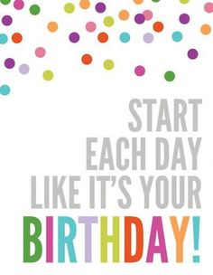 It's my Birthday ! The Words, Cool Words, Birthday Week, It's Your Birthday, Best Quotes, Love Quotes, Inspirational Quotes, Motivational, Positive Quotes