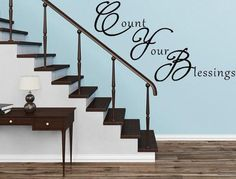 Count Your Blessings - Wall Art Decal - Inspirational Wall Signs Country Interior Design, Interior Design Themes, Christian Wall Decals, Stair Walls, Family Wall, Vinyl Wall Decals, Wall Signs, Decorating Your Home, Decor Styles