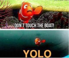 YOLO because YOLO. Have i mentioned how annoying YOLO is? We know you only live once people but still this is pretty funny. I Smile, Make Me Smile, This Is Your Life, Never Stop Dreaming, Just Dream, To Infinity And Beyond, Disney Memes, Disney Quotes, Funny Disney