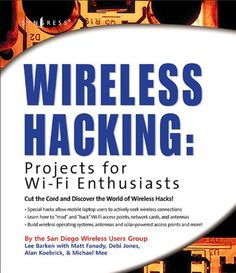 """Wireless Hacking: Projects for Wi-Fi Enthusiasts: Cut the cord and discover the world of wireless hacks! by Lee Barken.   Covesr 802.11a/b/g (""""Wi-Fi"""") projects teaching these millions of Wi-Fi users how to """"mod"""" and """"hack"""" Wi-Fi access points, network cards, and antennas to run various Linux distributions and create robust Wi-Fi networks."""