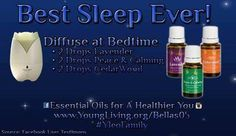 Diffusing for Sleeping www.youngliving.org/justinandpaige www.facebook.com/yljustinandpaige Member # 2206027