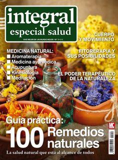 Integral Especial Salud 9. Guía práctica: 100 #remedios #naturales. La #salud #natural que está al alcance de todos.