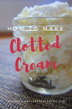 Save money and make this easy clotted cream recipe at home! Homemade clotted cream is so good on scones and perfect for a cream tea. Give this traditional clotted cream recipe a try! Clotted Cream Recipes, Scones And Clotted Cream, British Desserts, British Recipes, British Dishes, Scottish Recipes, Tea Recipes, Baking Recipes, Dessert Recipes