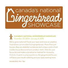 Canada's National Gingerbread Showcase November 22, 2014 - January 4, 2015 9am-9pm. Vote for your favorite and donate to make a donation to Habitat for Humanity Victoria #GingerB2014 http://www.laurelpoint.com/christmas-2014/gingerbread.htm