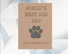 World's BEST DOG DAD Happy Father's Day card, Father's Day Card From The Dog ,