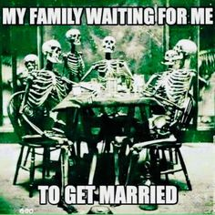 My Family Waiting For Me To Get Married funny quotes quote lol humor funny pictures funny pics funny images funny quotes and sayings funny quotes about life really funny pictures funny pictures and images Getting Married Quotes, Never Getting Married, Getting Married Funny, Everyone Is Getting Married, Funny Quotes, Funny Memes, Hilarious, Funny Single Memes, Sarcasm Quotes