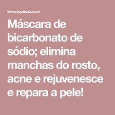 Máscara de bicarbonato de sódio; elimina manchas do rosto, acne e rejuvenesce e repara a pele! Facial, Beauty Hacks, Health Fitness, Make Up, Tips, Pasta, Natural, Hair, Beauty Tutorials