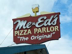 Me n Ed's Pizza neon sign, Fresno, CA - located on Blackstone Ave. between Gettysburg Ave. & Shaw Ave.