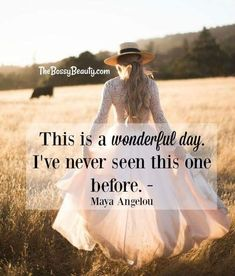 empowering quotes for strong women, women's empowerment, inspirational quotes for life and business, The Bossy Beauty, New beginnings, write a new chapter, Beautiful day quotes, Maya Angelou quotes
