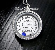 Living Locket /  Floating Locket / I'll hold you in my heart until I hold you in heaven / Remembrance Jewelry by SilverImpressions on Etsy https://www.etsy.com/listing/182096186/living-locket-floating-locket-ill-hold