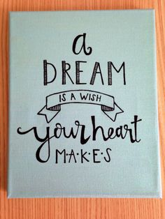 Canvas quote a dream is a wish your heart makes by kismetcanvas