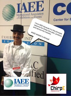 I love IAEE because it is the principle resource for those who plan, produce and service the industry. #IAEE_HQ #ASAE13 #ChirpE #IAEE_MYM