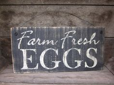 Farm Fresh EGGS - Distressed and Rustic Sign - Reclaimed Wood - Ready to ship. $18.00, via Etsy.