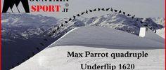 Max Parrot realizza il quadruple Underflip 1620 – Video
