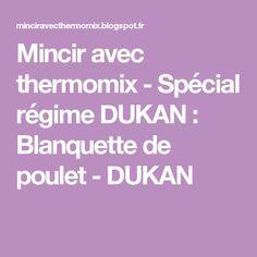 Mincir avec thermomix - Spécial régime DUKAN : Blanquette de poulet - DUKAN