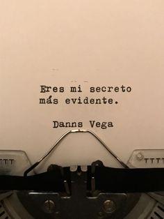 Tú...eres mi secreto más evidente ☺️❤️
