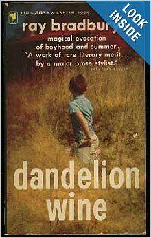 Dandelion Wine by Ray Bradbury Dandelion Wine Ray Bradbury, Ray Bradbury Books, White Oleander, Books To Buy, Book Worms, Book Art, Literature, Reading, Book Covers