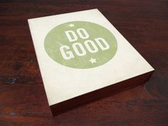 Do Good 8x10 Wood Block Art Print  Typography Quote by LuciusArt, $39.00