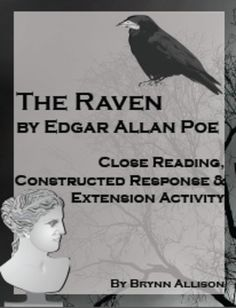 """The Raven by Edgar Allan Poe  This two day lesson on """"The Raven"""" by Edgar Allan Poe focuses on citing evidence, summarizing, setting, mood, and unreliable narrator. The poem side-by-side with text-based questions is a format that supports all levels of readers. After reading, students will select one of two constructed response options and then retell the poem in cartoon form."""