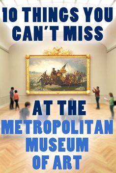 10 Things You Can't Miss at the Metropolitan Museum of Art @metmuseum