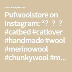 "Pufwoolstore on Instagram: ""❤️😻 #catbed #catlover #handmade #wool #merinowool #chunkywool #madewhitlove #housewarming #cat #petbed #petlover #petstagram ➡️…"" Chunky Wool, Merino Wool, Cat Lovers, Math, Instagram Posts, Handmade, Hand Made, Math Resources, Craft"