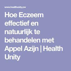 Hoe Eczeem effectief en natuurlijk te behandelen met Appel Azijn | Health Unity
