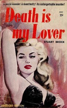 Death is My Lover pulp novel Arte Do Pulp Fiction, Pulp Magazine, Vintage Book Covers, Vintage Horror, Archie Comics, Book Cover Art, Pulp Art, The Villain, Horror Art