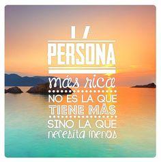 """""""La persona más rica no es la que tiene más, sino la que necesita menos"""" #Citas #Frases @Candidman"""