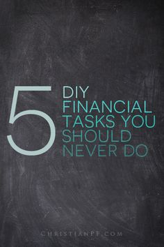 5 DIY Financial Tasks You Should Never Do - http://www.creditvisionary.com/5-diy-financial-tasks-you-should-never-do