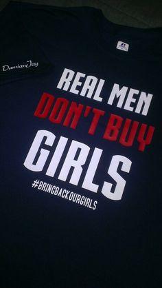 Real Men Dont Buy Girls #Bringbackourgirls