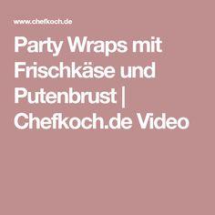 Party Wraps mit Frischkäse und Putenbrust | Chefkoch.de Video