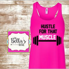 Hustle For That Muscle Tank- Girly Workout shirt- Work out shirt- Fitness- Fitness Shirt- Fitness Tank- Workout tank- Fit- Women's Fitness by TwoBellasBoutique on Etsy