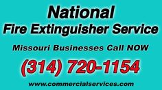 National Fire Extinguisher Service for Missouri MO Businesses (314) 720-1154 For Fast Professional Service Contact Commercial Services.. We Service St Louis,...