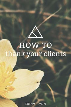 The majority of people you'll work with as a small business owner are amazing. Here's how you can let clients you adore know you loved working with them (and would like to work with them again!). Click through and learn how to thank your clients for being