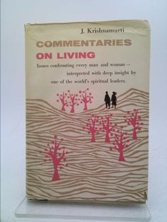 Commentaries on living : from the notebooks of Krishnamurti. / edited by D. Rajagopal | New and Used Books from Thrift Books