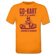 Go-Kart Racing is serious Camiseta