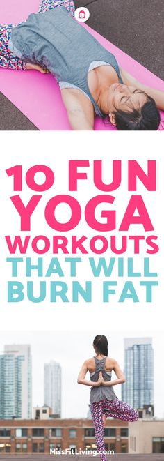 Looking to lose weight? You should give yoga a shot. Here are 10 yoga workouts to help you lose fat.