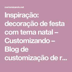 Inspiração: decoração de festa com tema natal – Customizando – Blog de customização de roupas, moda, decoração e artesanato