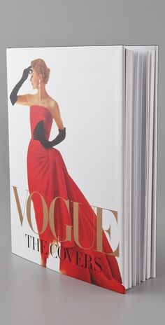 Vogue: The Covers  Covering over 120 years of industry-leading design, Vogue: The Covers tells the stories behind more than 300 of the most iconic and innovative covers ever produced. Features work by Helmut Newton, Irving Penn, Richard Avedon, Bruce Weber, Herb Ritts, Steven Meisel, Annie Leibovitz, and Mario Testino.