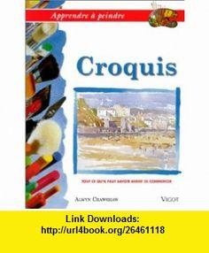 Croquis. Tout ce quil faut savoir avant de commencer (9782711414055) Alwyn Crawshaw , ISBN-10: 2711414051  , ISBN-13: 978-2711414055 ,  , tutorials , pdf , ebook , torrent , downloads , rapidshare , filesonic , hotfile , megaupload , fileserve
