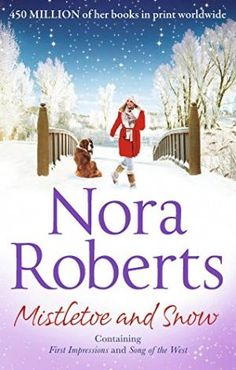 Mistletoe and Snow: First Impressions / Song of the West by Nora Roberts - HarperCollins Publishers - ISBN 10 0263250172 - ISBN I Love Books, Good Books, Books To Read, My Books, Best Selling Romance Novels, Nora Roberts Books, Historical Fiction Books, Christmas Books, Inspirational Books