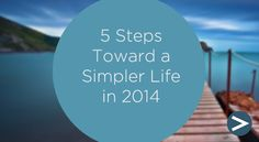 5 Steps Toward a Simpler Life | The Other Side of Complexity