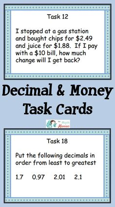 My students LOVE using these in math centers, for warm ups and for homework. A great way to review big ideas about decimals and money. I have used these cards in grades 4&5. Excellent value!