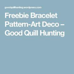 Freebie Bracelet Pattern-Art Deco – Good Quill Hunting