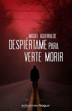Despiértame para verte morir de Miguel Aguerralde. thriller (200)
