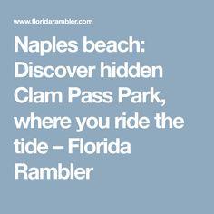 Naples beach: Discover hidden Clam Pass Park, where you ride the tide – Florida Rambler